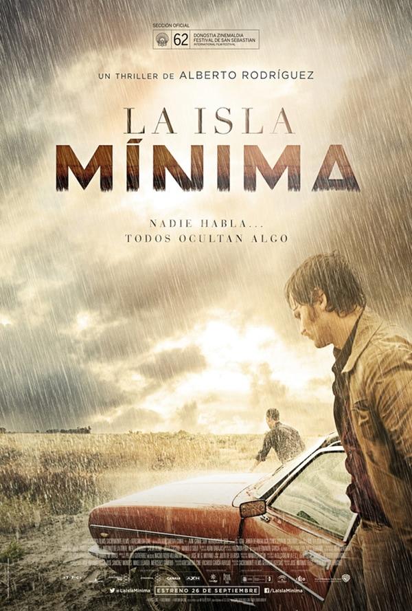 Va adelante.Póster oficial de La isla mínima , filme español que con 17 nominaciones es el gran favorito para ganar el Goya a mejor película del año. Archivo
