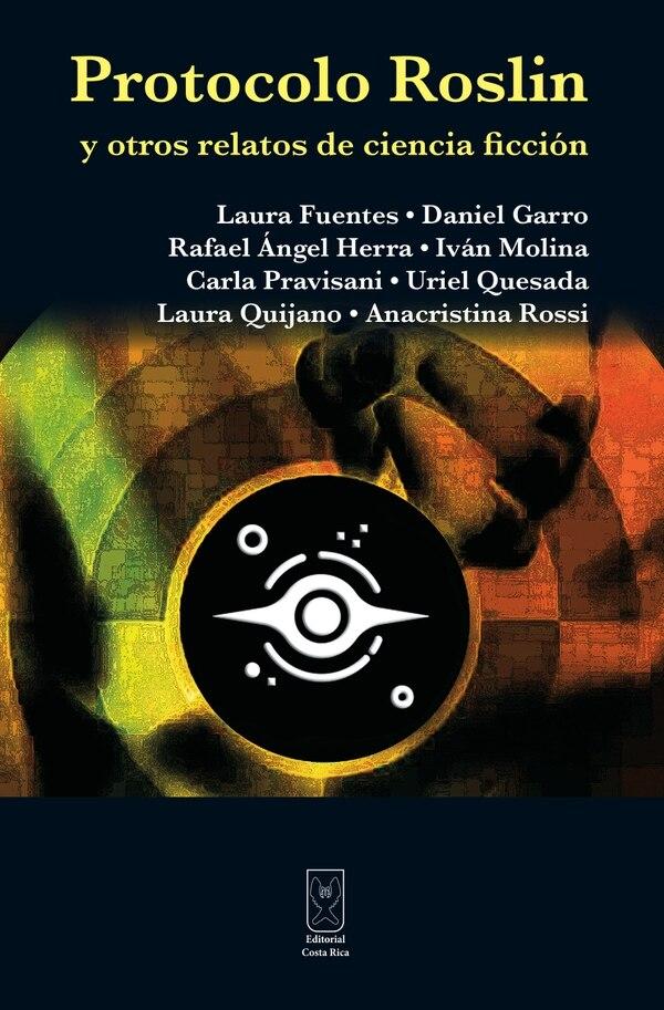 'Protocolo Roslin' es publicado por la Editorial Costa Rica y tiene 132 páginas. Cada ejemplar se vende en ¢5.000. Fotografía: Editorial Costa Rica.