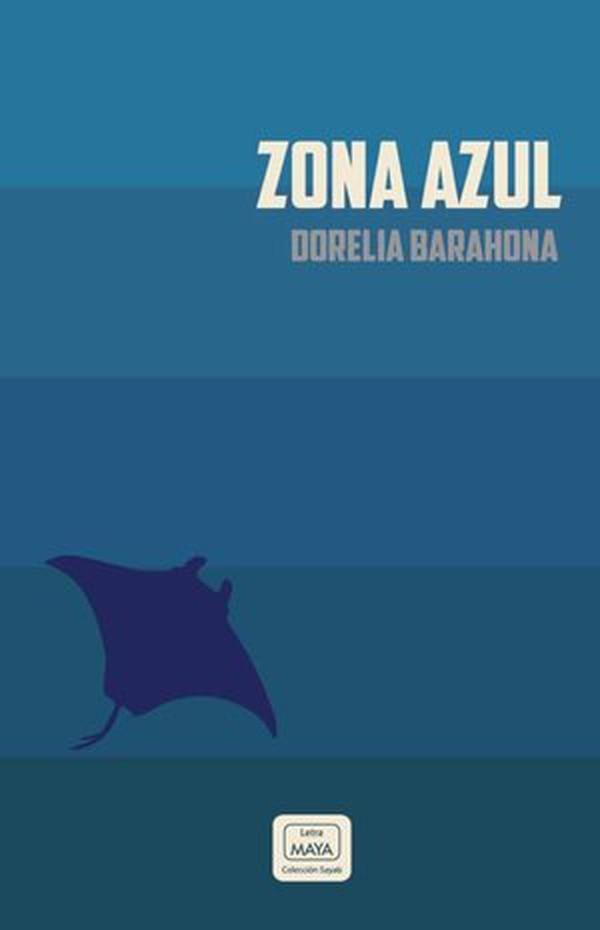 La novela 'Zona azul' fue publicada por la Editorial Letra Maya.