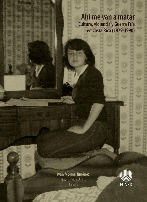 El libro 'Ahí me van a matar: Cultura, violencia y Guerra Fría en Costa Rica (1979-1990)' fue un éxito de ventas en la Feria Internacional del Libro 2018.