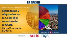 Expertos conversan sobre monopolios y oligopolios en Costa Rica
