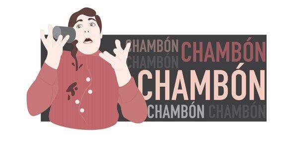 Chambón se refiere a torpe.Ilustración: Francela Zamora.