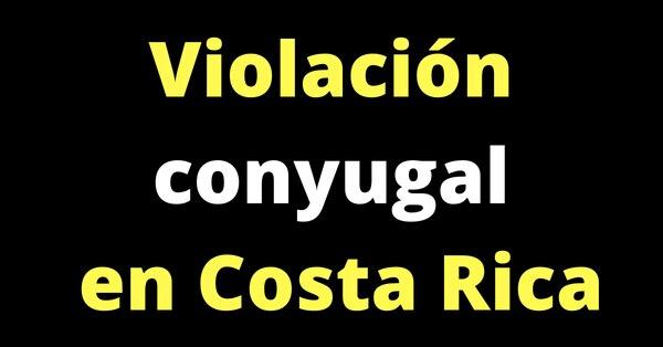 El Explicador - Violación conyugal en Costa Rica