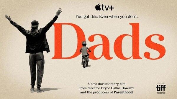 'Dads' es un documental sobre paternidad, dirigido por la actriz Bryce Dallas Howard. Foto: Apple TV+.