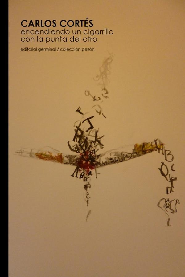 Primero. Cárlos Cortés debutó con una obra experimental, en 1986. Ed. Germinal para LN.