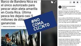 #NoComaCuento: Es falso que barco nicaragüense tenga un monopolio millonario de pesca de atún en Costa Rica