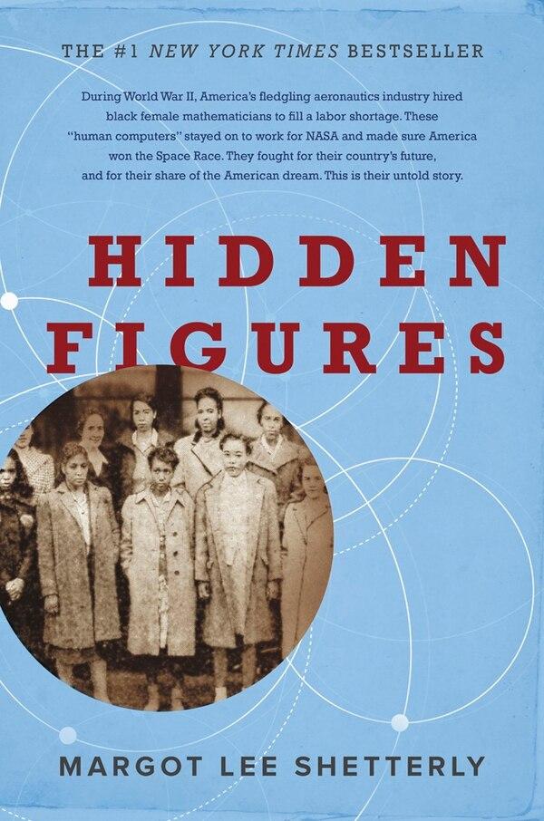 Portada del libro | HIDDEN FIGURES , DE MARGOT L. SHETTERLY. EN ESTE ESCRITO SE BASÓ EL FILME. ARCHIVO