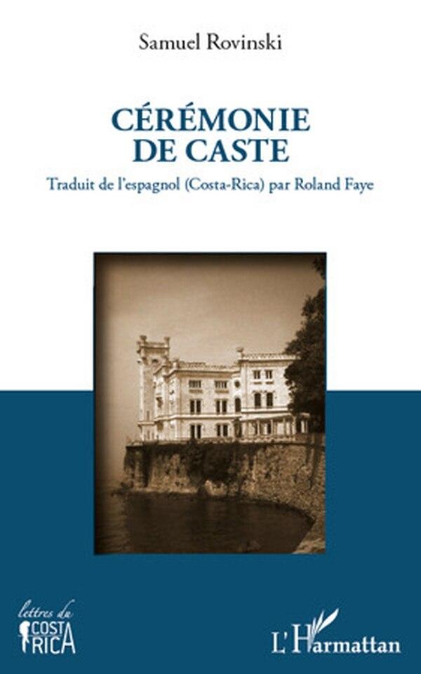 En el 2011, la editorial L'Harmattan publicó la novela Ceremonia de casta , de Samuel Rovinski, traducida al francés por Roland Faye. Imágen: Wikicommons.