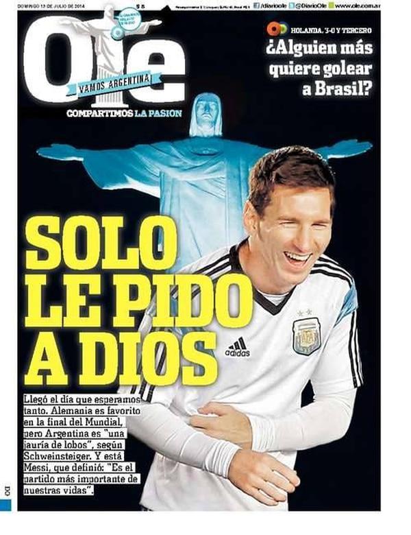 Esta es la portada del diario argentino Olé de este domingo, día en que se juega la final del Mundial de Brasil 2014 ante Alemania.