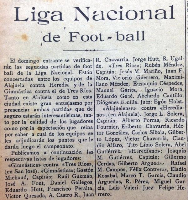 La prensa tuvo un rol destacado en la promoción del fútbol. Con sus limitaciones, los diversos medios escritos procuraban informar sobre los partidos del campeonato. Este es el anuncio del debut manudo en el primer torneo oficial de la historia de nuestro balompié. Créditos: Museo Virtual Liga Deportiva Alajuelense